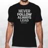 Never Follow Always Lead SS Tee