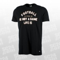 Not a Game T-Shirt